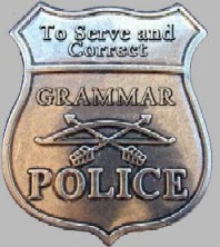 Grammar Police Badge - To Serve and Correct